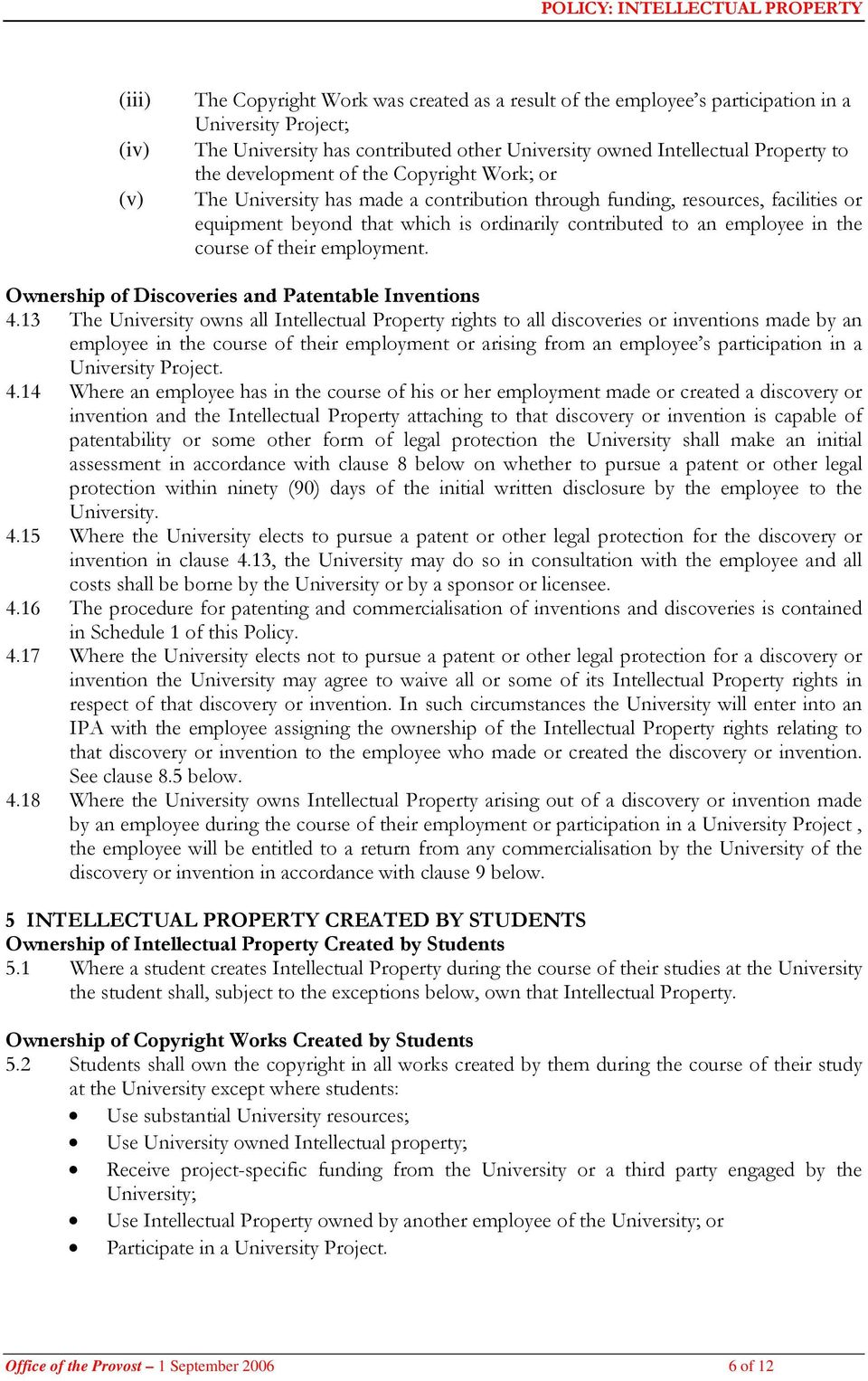 course of their employment. Ownership of Discoveries and Patentable Inventions 4.
