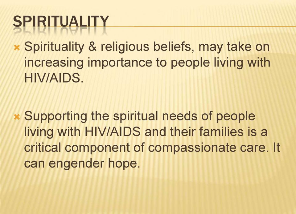 Supporting the spiritual needs of people living with HIV/AIDS and