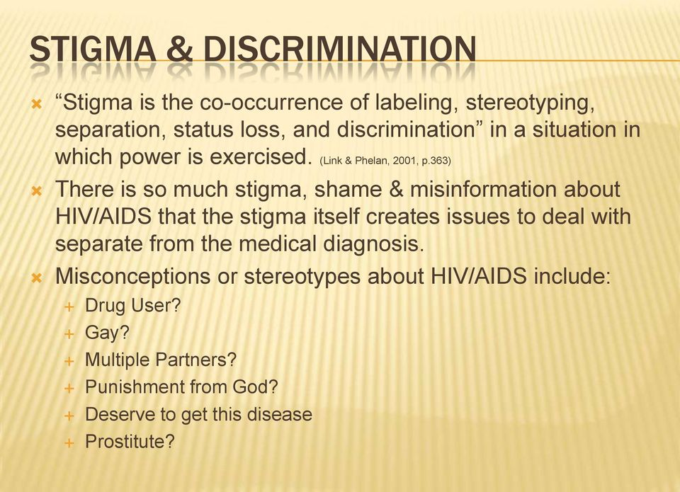 363) There is so much stigma, shame & misinformation about HIV/AIDS that the stigma itself creates issues to deal with