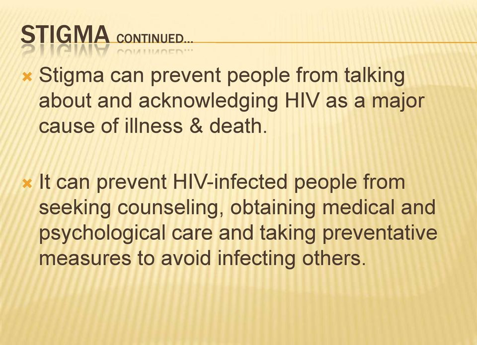 It can prevent HIV-infected people from seeking counseling, obtaining