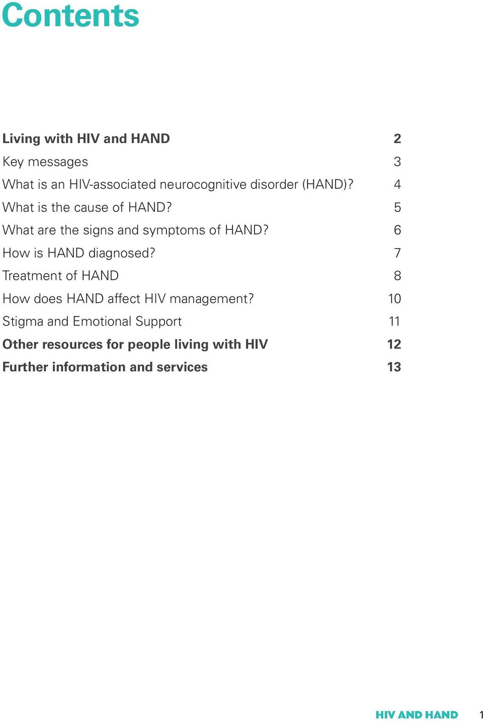 6 How is HAND diagnosed? 7 Treatment of HAND 8 How does HAND affect HIV management?