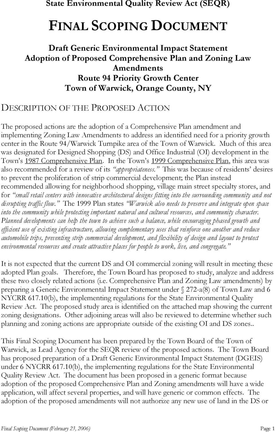 address an identified need for a priority growth center in the Route 94/Warwick Turnpike area of the Town of Warwick.