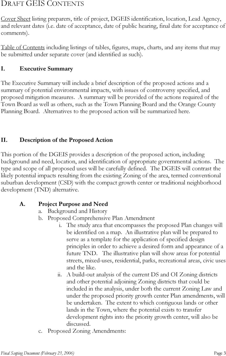 Executive Summary The Executive Summary will include a brief description of the proposed actions and a summary of potential environmental impacts, with issues of controversy specified, and proposed