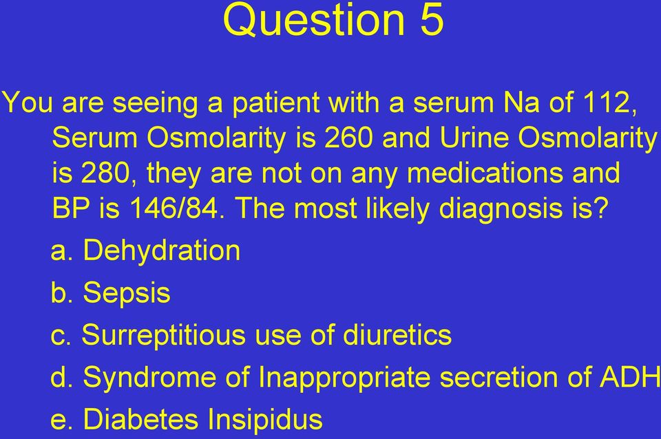 diabetes insipidus case study answers Diabetes insipidus is caused by abnormality in the functioning or levels of antidiuretic hormone (adh), also known of as vasopressin manufactured in the hypothalamus and stored in the pituitary.