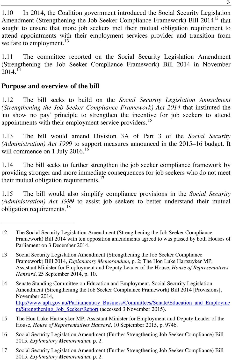 11 The committee reported on the Social Security Legislation Amendment (Strengthening the Job Seeker Compliance Framework) Bill 2014 in November 2014. 14 Purpose and overview of the bill 1.