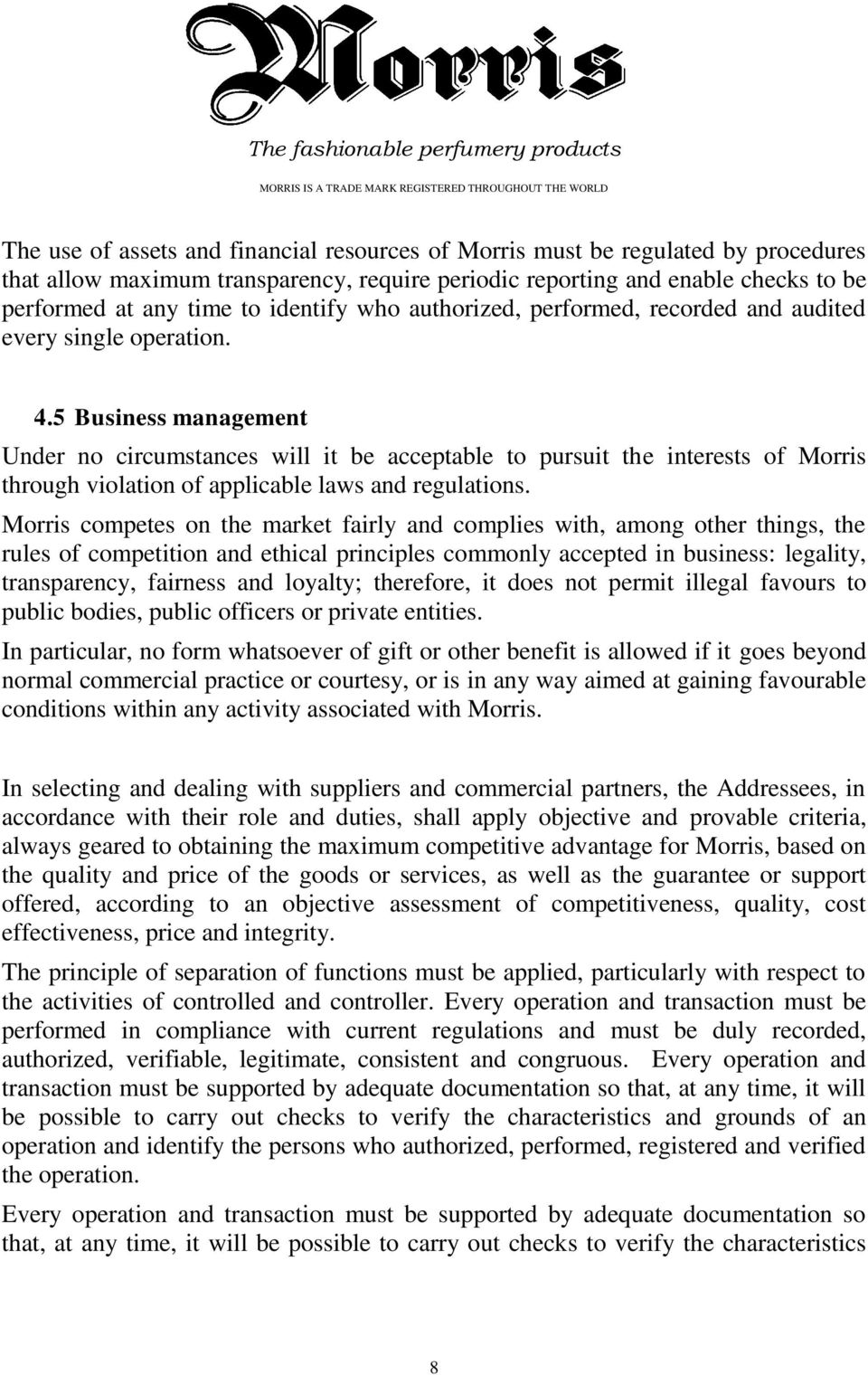 5 Business management Under no circumstances will it be acceptable to pursuit the interests of Morris through violation of applicable laws and regulations.