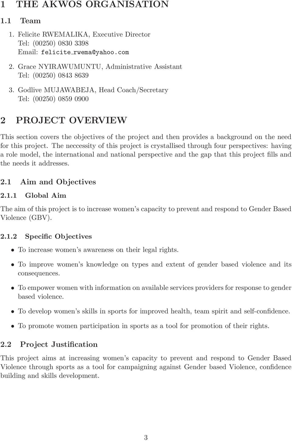 Godlive MUJAWABEJA, Head Coach/Secretary Tel: (00250) 0859 0900 2 PROJECT OVERVIEW This section covers the objectives of the project and then provides a background on the need for this project.