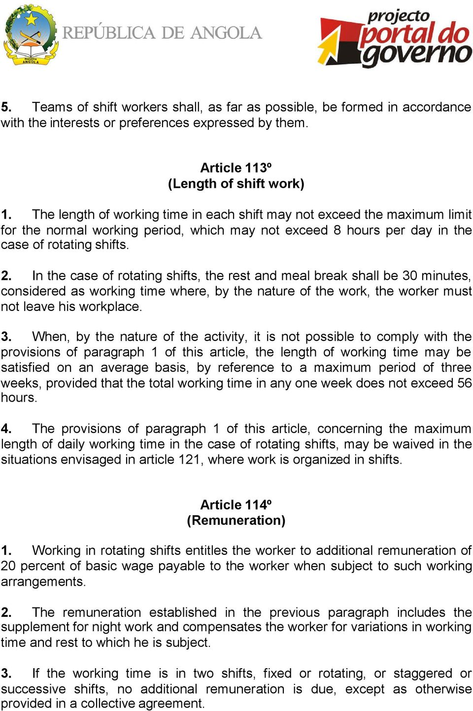 In the case of rotating shifts, the rest and meal break shall be 30