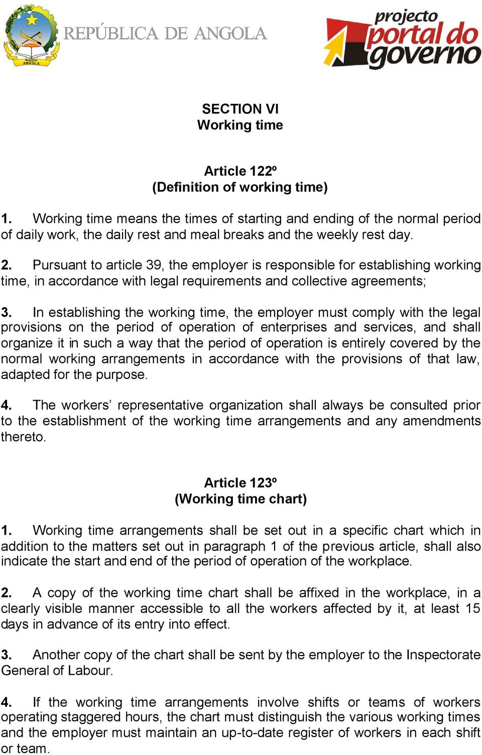 Pursuant to article 39, the employer is responsible for establishing working time, in accordance with legal requirements and collective agreements; 3.