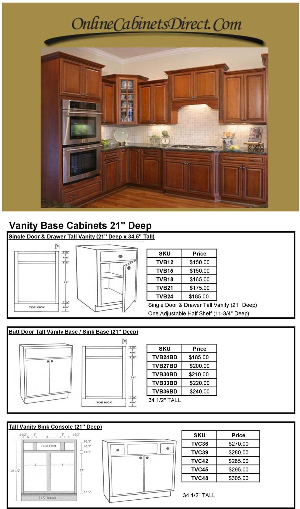 "00 Single Door & Drawer Tall Vanity (21"" Deep) One Adjustable Half Shelf (11-3/4"" Deep) Butt Door Tall Vanity Base / Sink"
