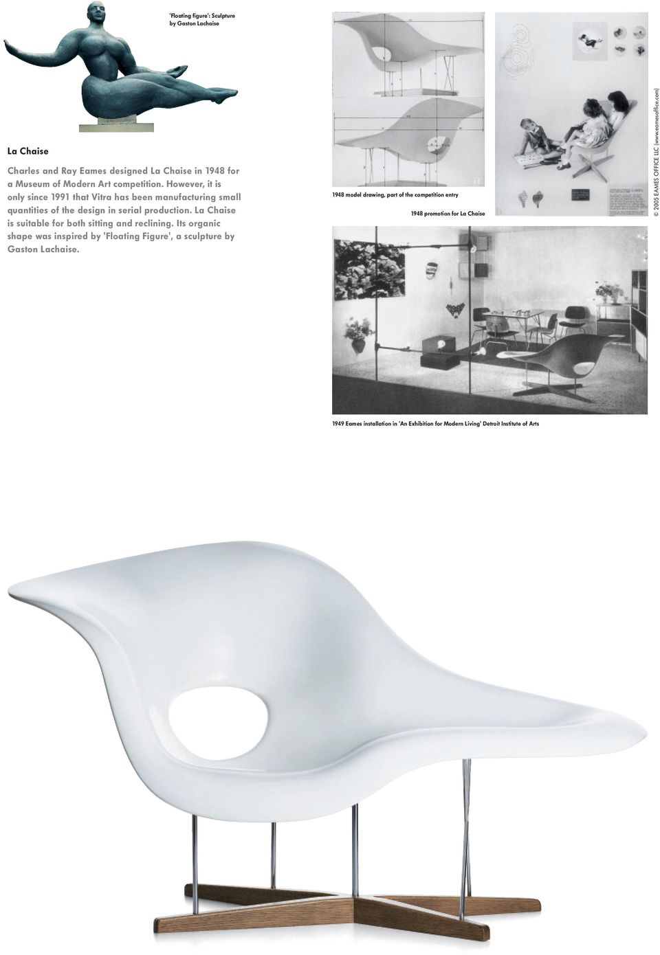 La Chaise is suitable for both sitting and reclining. Its organic shape was inspired by 'Floating Figure', a sculpture by Gaston Lachaise.