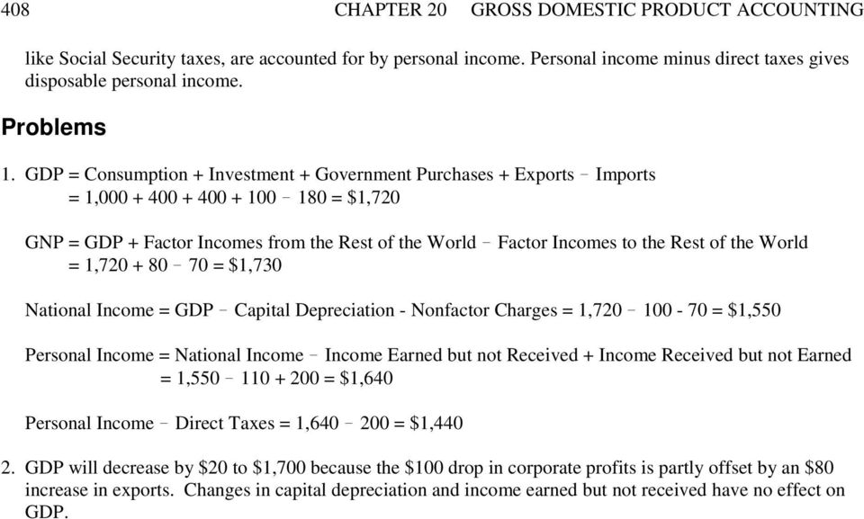 World = 1,720 + 80 70 = $1,730 National Income = GDP Capital Depreciation - Nonfactor Charges = 1,720 100-70 = $1,550 Personal Income = National Income Income Earned but not Received + Income