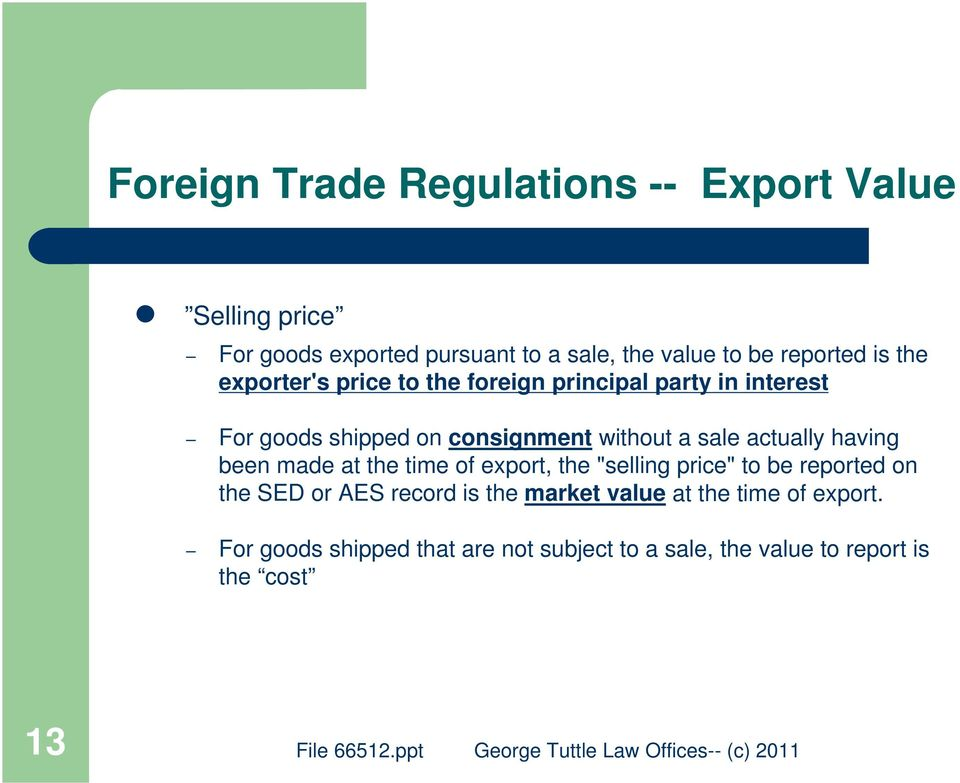 "a sale actually having been made at the time of export, the ""selling price"" to be reported on the SED or AES record"