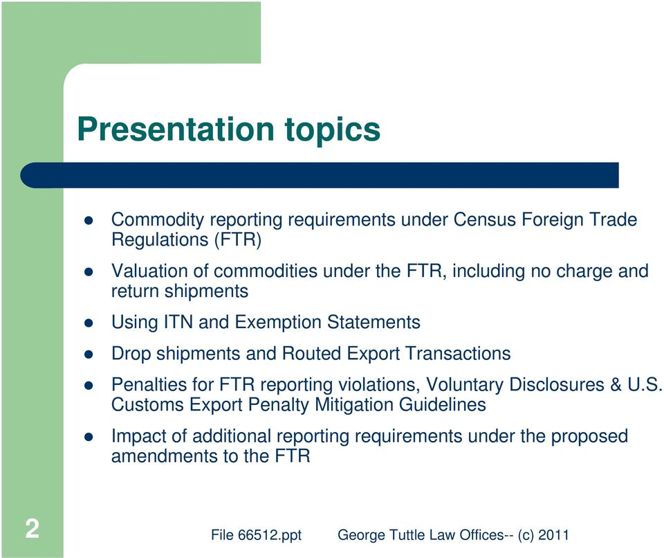 shipments and Routed Export Transactions Penalties for FTR reporting violations, Voluntary Disclosures & U.S.