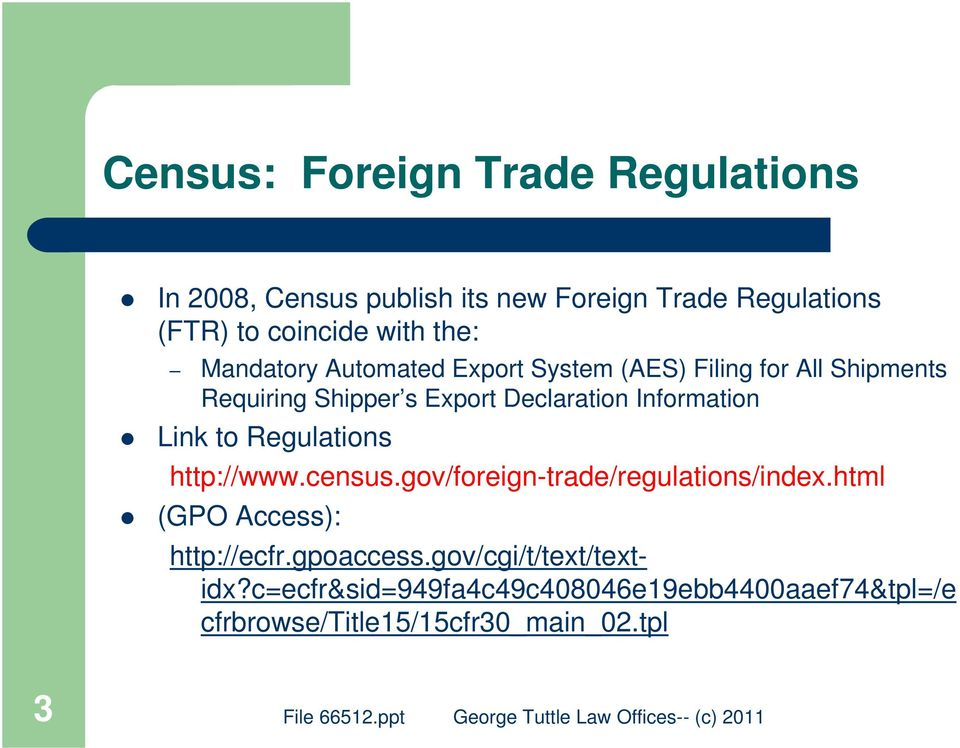 Information Link to Regulations http://www.census.gov/foreign-trade/regulations/index.