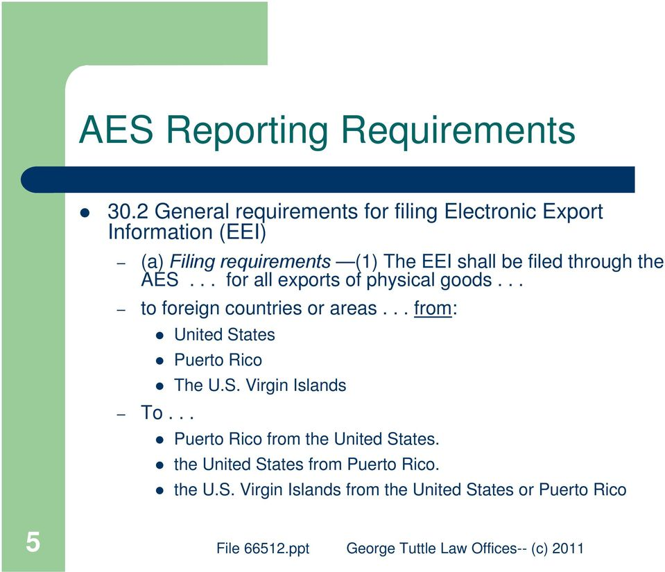 shall be filed through the AES... for all exports of physical goods... to foreign countries or areas.