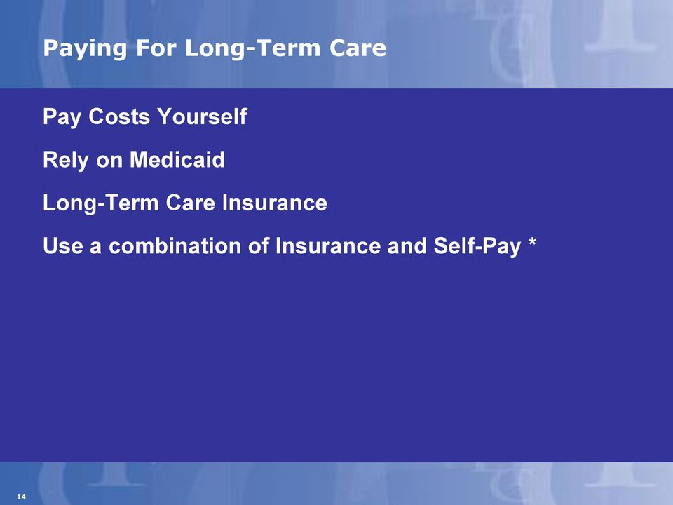 Long-Term Care Insurance Use a