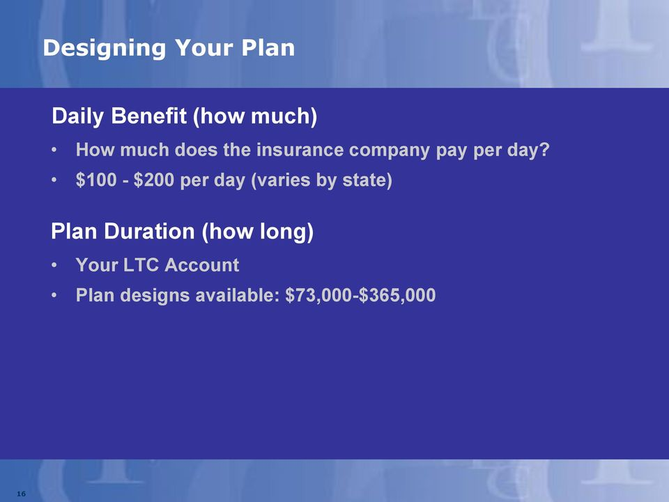 $100 - $200 per day (varies by state) Plan Duration