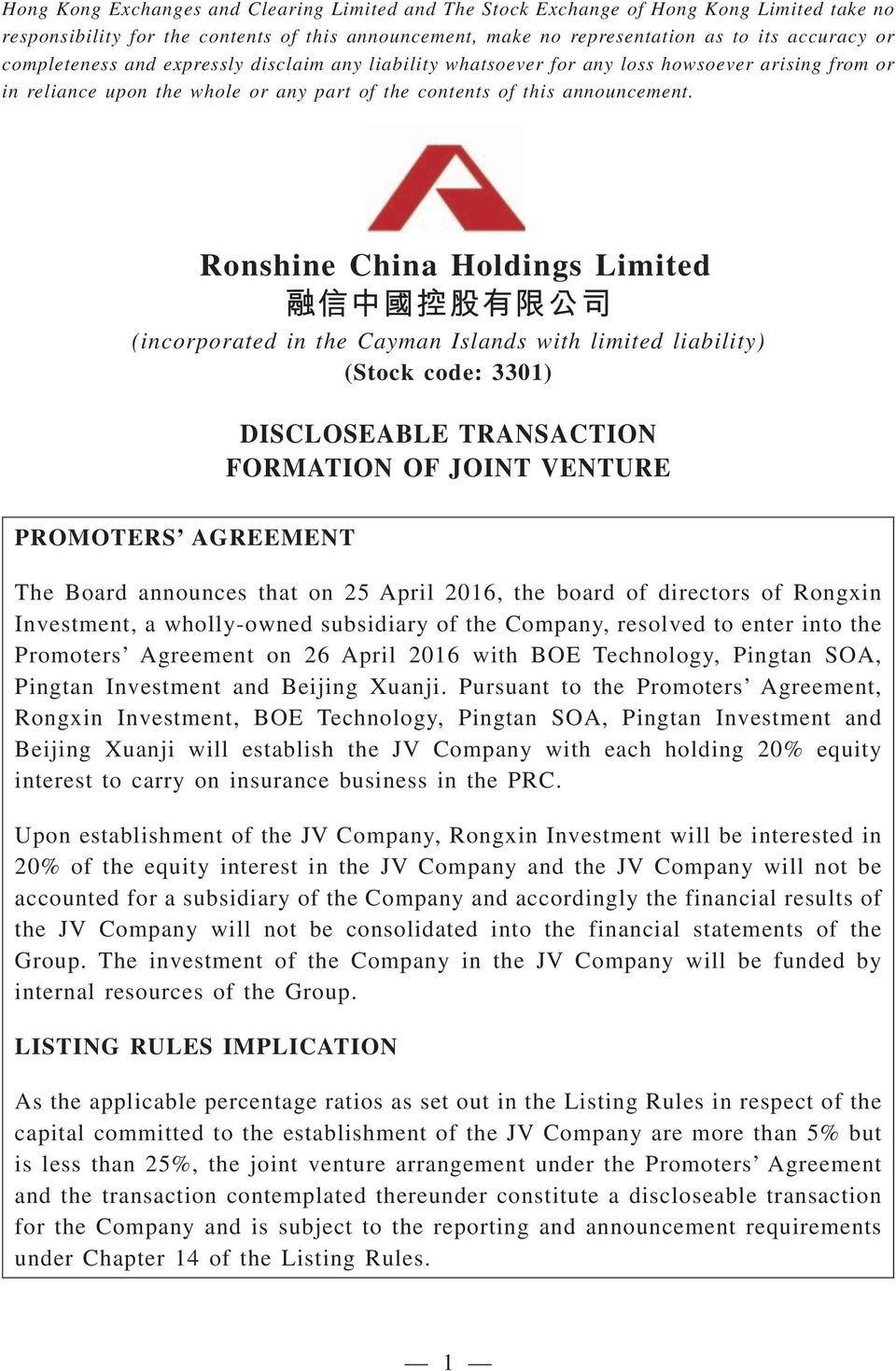 Ronshine China Holdings Limited (incorporated in the Cayman Islands with limited liability) (Stock code: 3301) DISCLOSEABLE TRANSACTION FORMATION OF JOINT VENTURE PROMOTERS AGREEMENT The Board