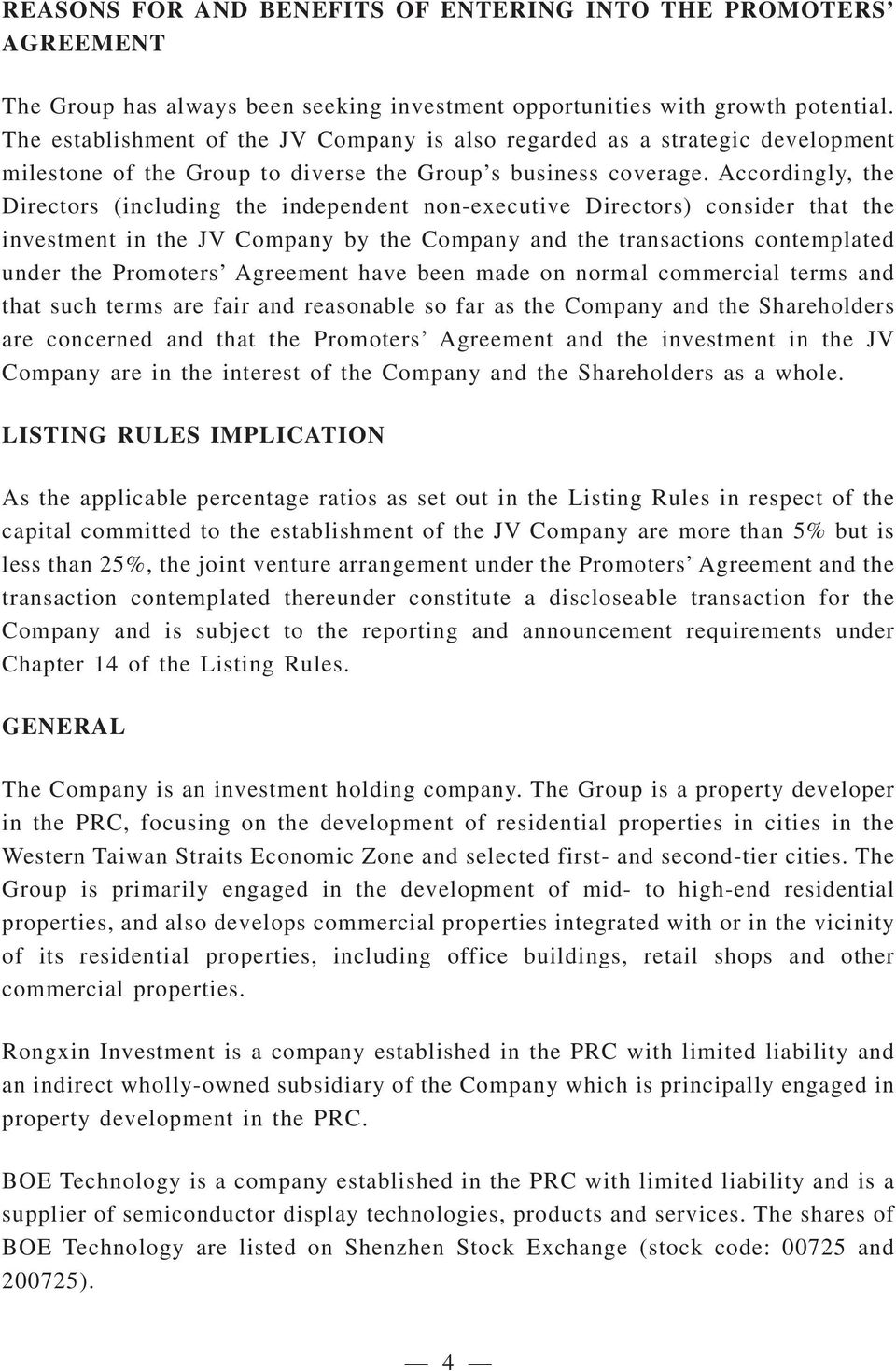 Accordingly, the Directors (including the independent non-executive Directors) consider that the investment in the JV Company by the Company and the transactions contemplated under the Promoters