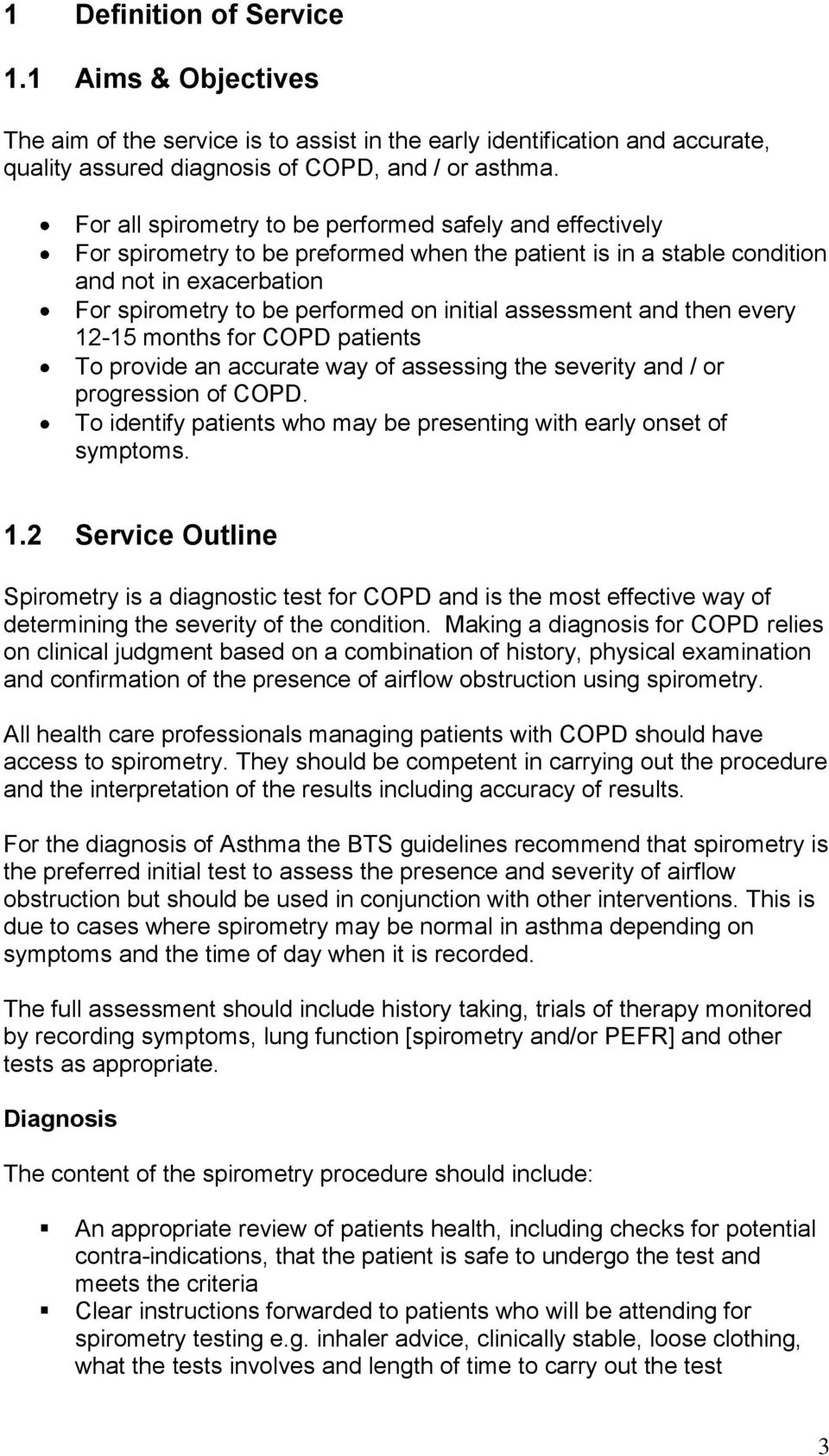 assessment and then every 12-15 months for COPD patients To provide an accurate way of assessing the severity and / or progression of COPD.