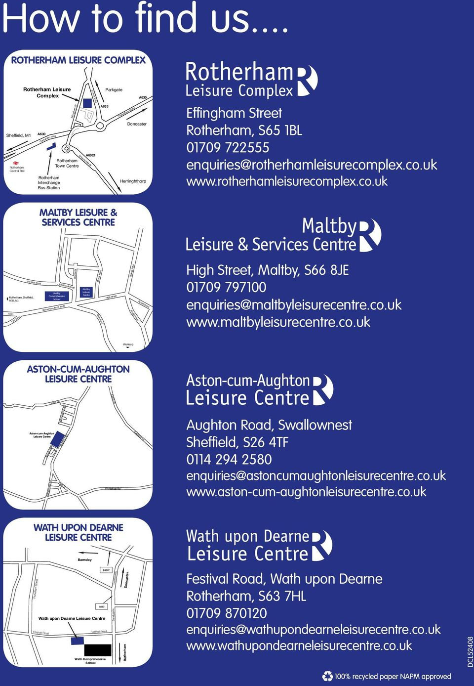 Town Centre Whamcliffe St St Ann s Rd A6021 A633 Parkgate Fitzwilliam Road A630 Doncaster Herringhthorp Clifton Park Effingham Street Rotherham, S65 1BL 01709 722555 enquiries@rotherhamleisurecomplex.
