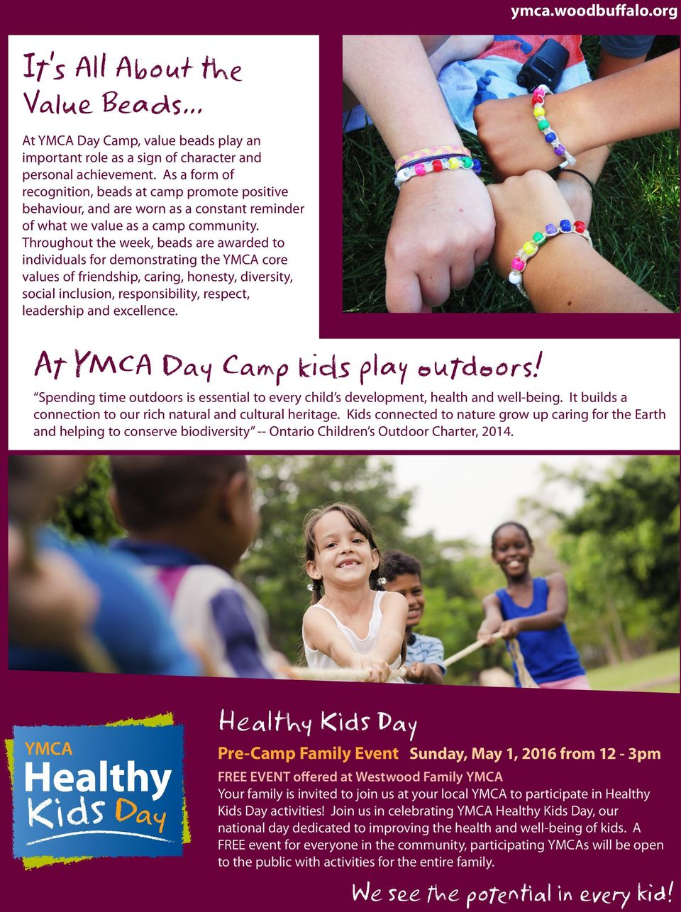 Throughout the week, beads are awarded to individuals for demonstrating the YMCA core values of friendship, caring, honesty, diversity, social inclusion, responsibility, respect, leadership and