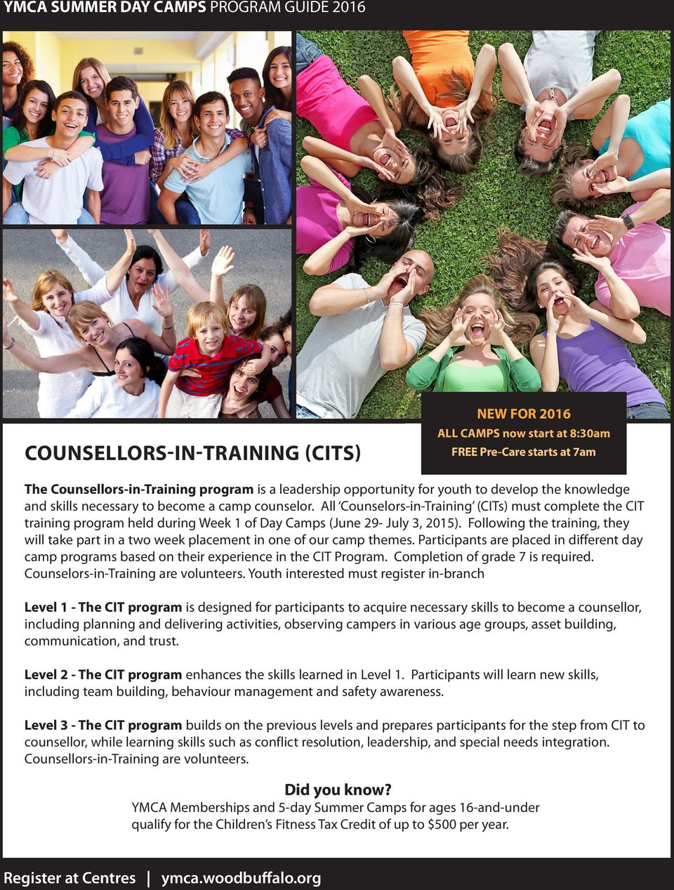 All Counselors-in-Training (CITs) must complete the CIT training program held during Week 1 of Day Camps (June 29- July 3, 2015).
