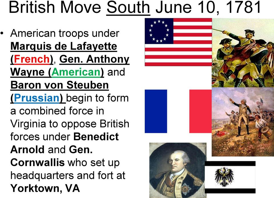 Anthony Wayne (American) and Baron von Steuben (Prussian) begin to form a