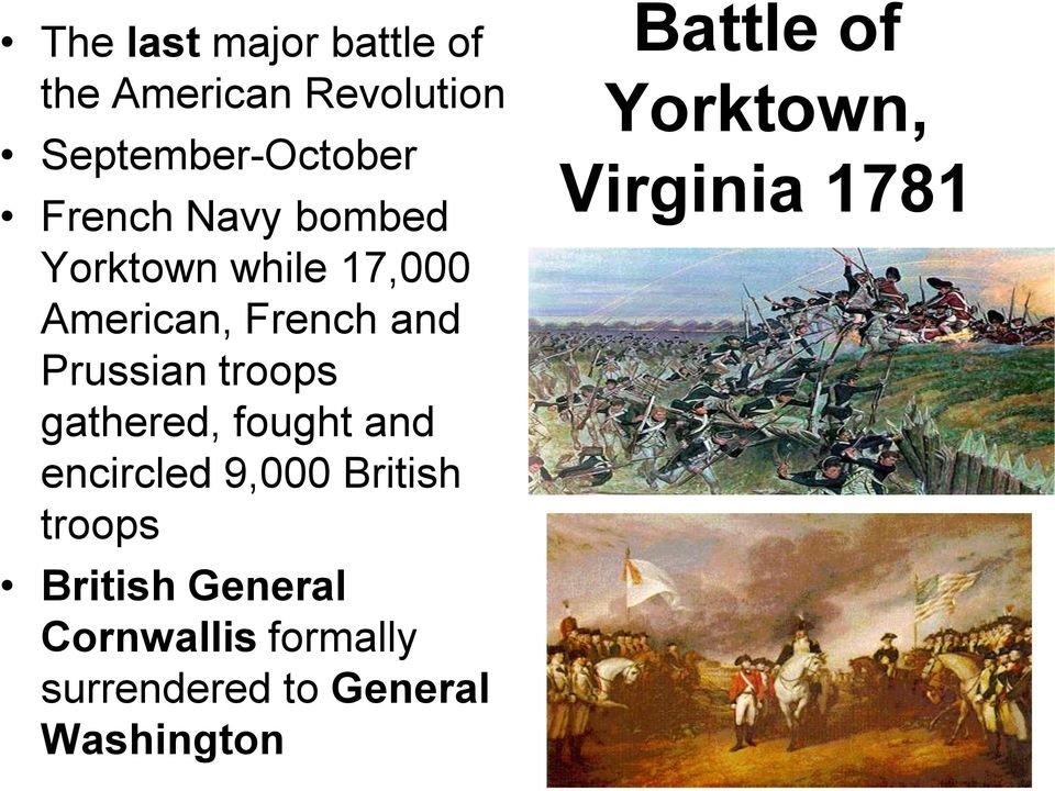 gathered, fought and encircled 9,000 British troops British General