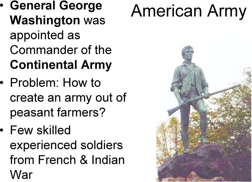 create an army out of peasant farmers?