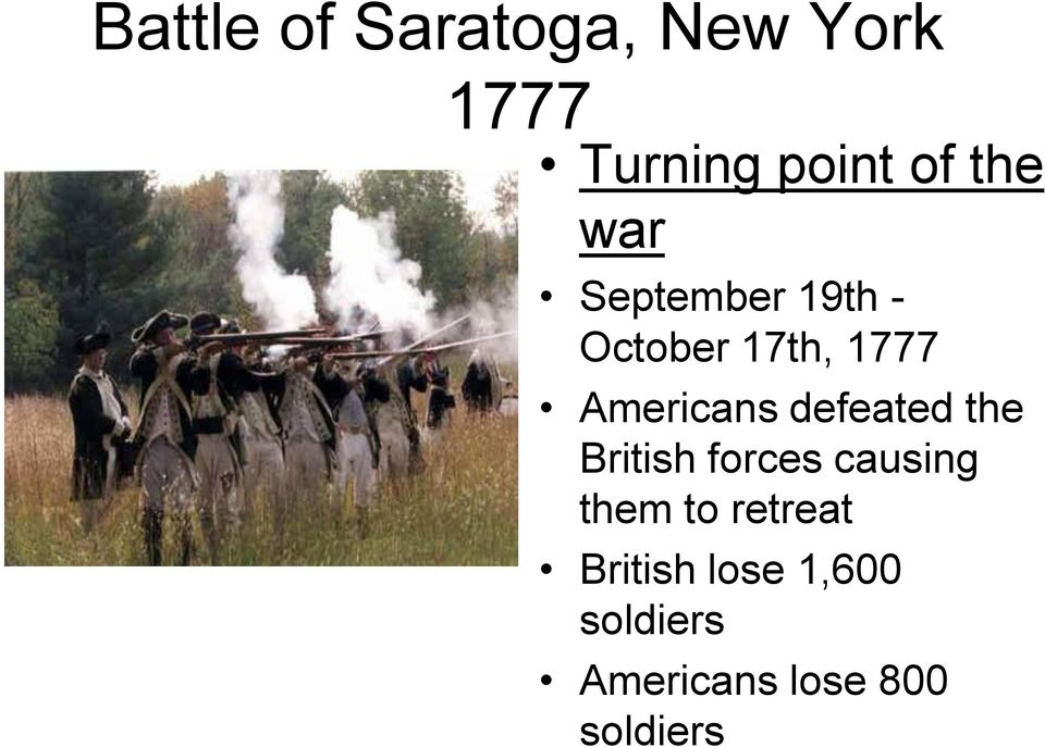 Americans defeated the British forces causing them