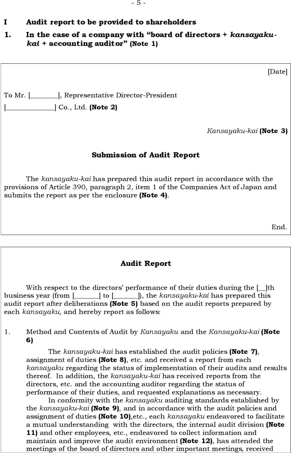 (Note 2) Kansayaku-kai (Note 3) Submission of Audit Report The kansayaku-kai has prepared this audit report in accordance with the provisions of Article 390, paragraph 2, item 1 of the Companies Act