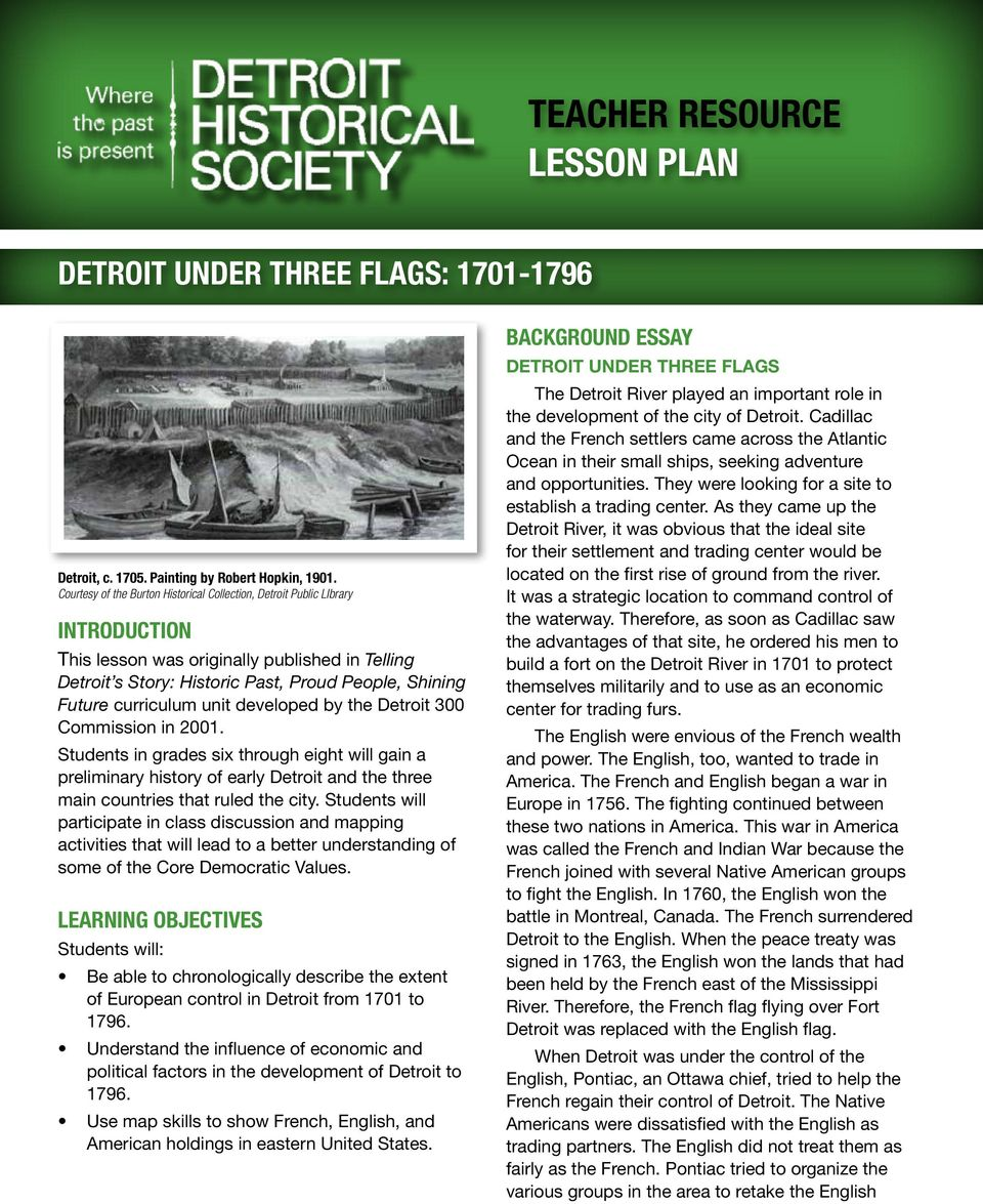 curriculum unit developed by the Detroit 300 Commission in 2001. Students in grades six through eight will gain a preliminary history of early Detroit and the three main countries that ruled the city.