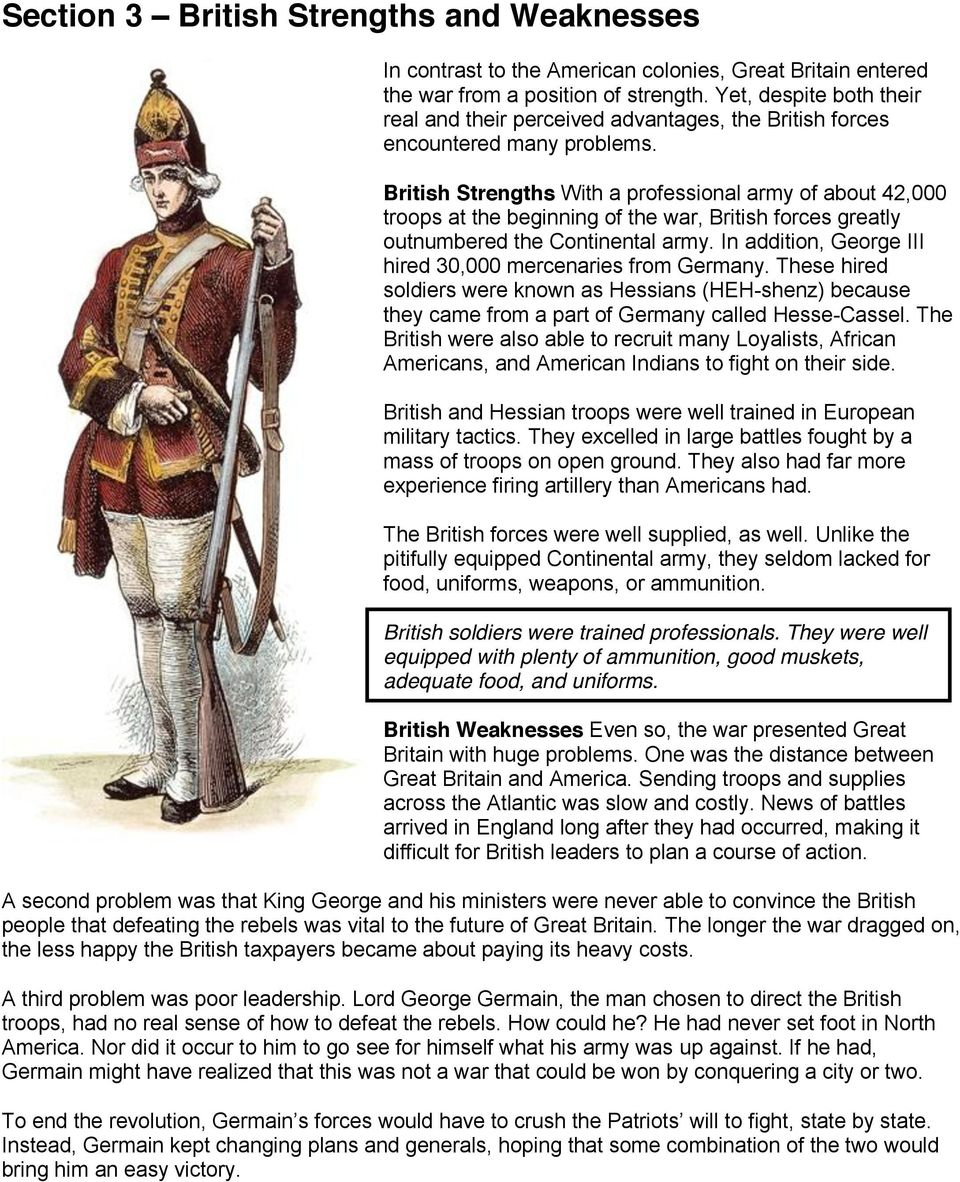 ritish Strengths ith a professional army of about 42,000 troops at the beginning of the war, ritish forces greatly outnumbered the Continental army.