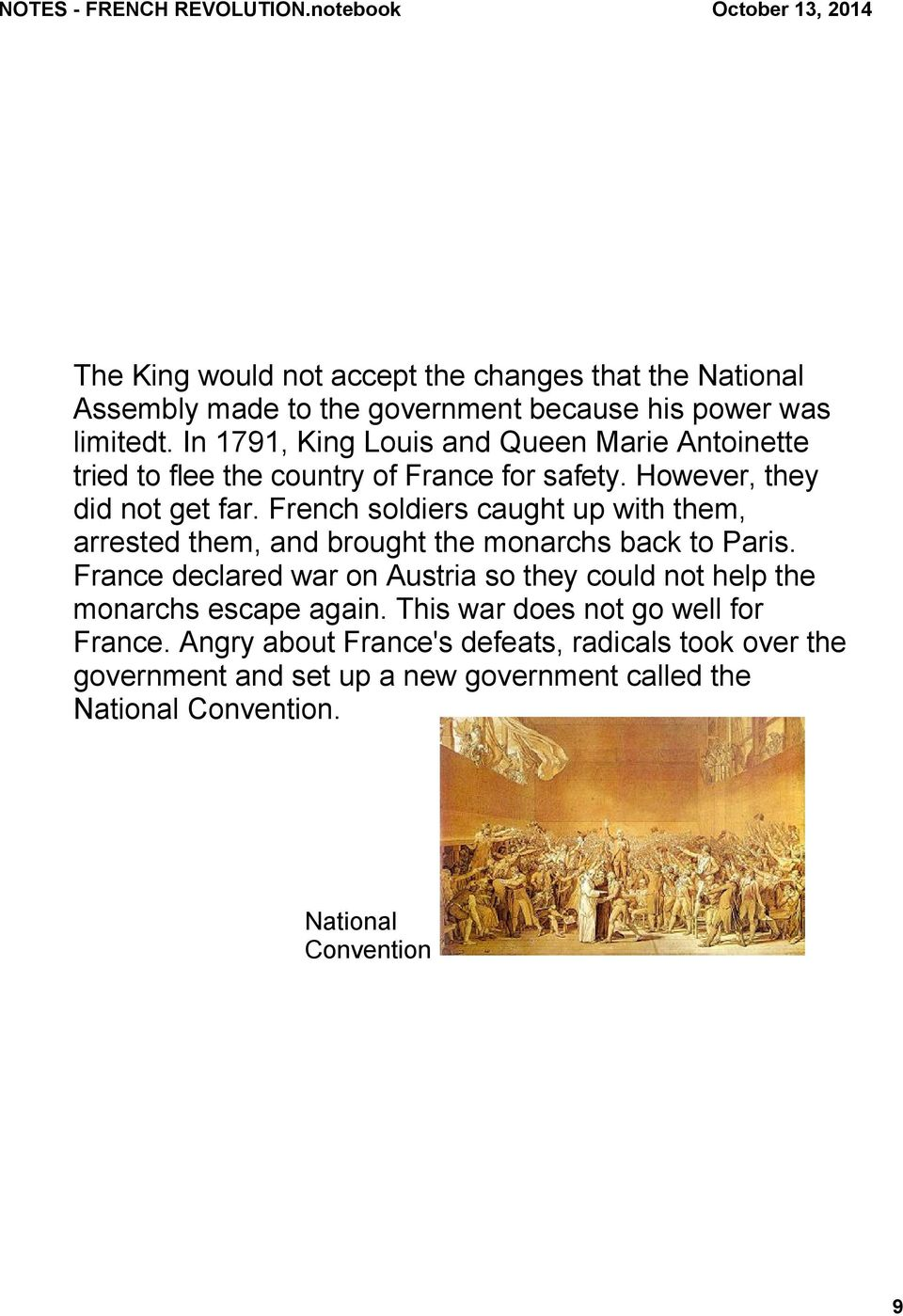 French soldiers caught up with them, arrested them, and brought the monarchs back to Paris.