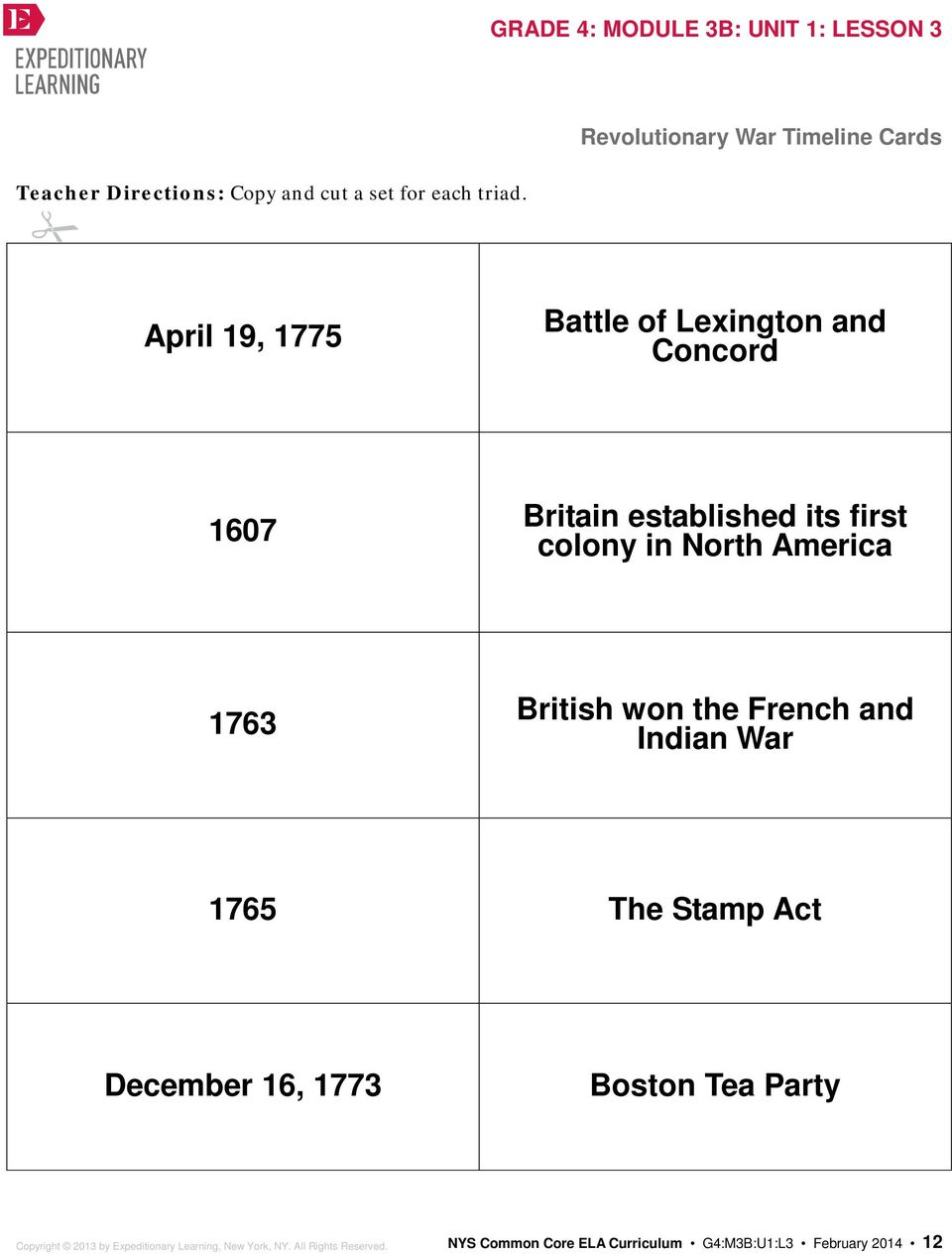its first colony in North America 1763 British won the French and Indian War 1765 The Stamp Act December