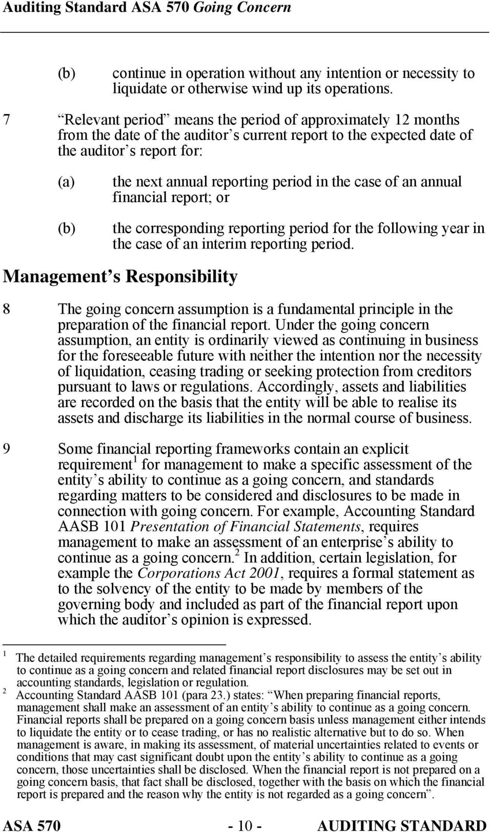 case of an annual financial report; or the corresponding reporting period for the following year in the case of an interim reporting period.
