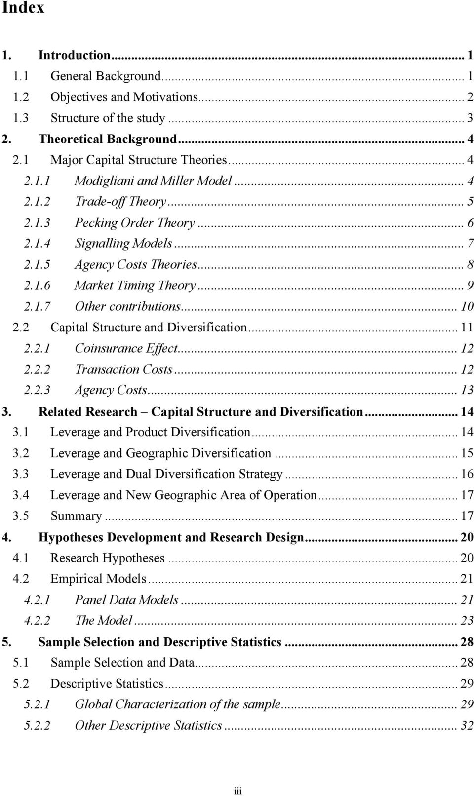 2 Capital Structure and Diversification... 11 2.2.1 Coinsurance Effect... 12 2.2.2 Transaction Costs... 12 2.2.3 Agency Costs... 13 3. Related Research Capital Structure and Diversification... 14 3.