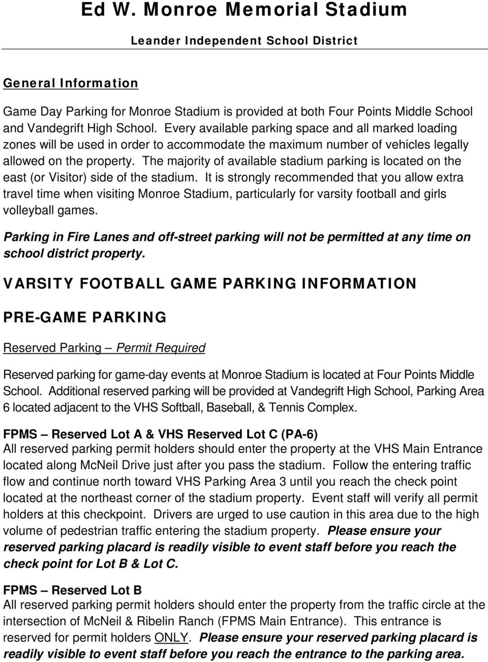 The majority of available stadium parking is located on the east (or Visitor) side of the stadium.