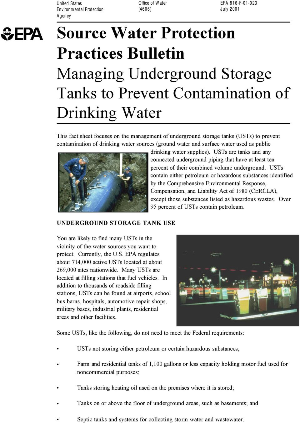 drinking water supplies). USTs are tanks and any connected underground piping that have at least ten percent of their combined volume underground.