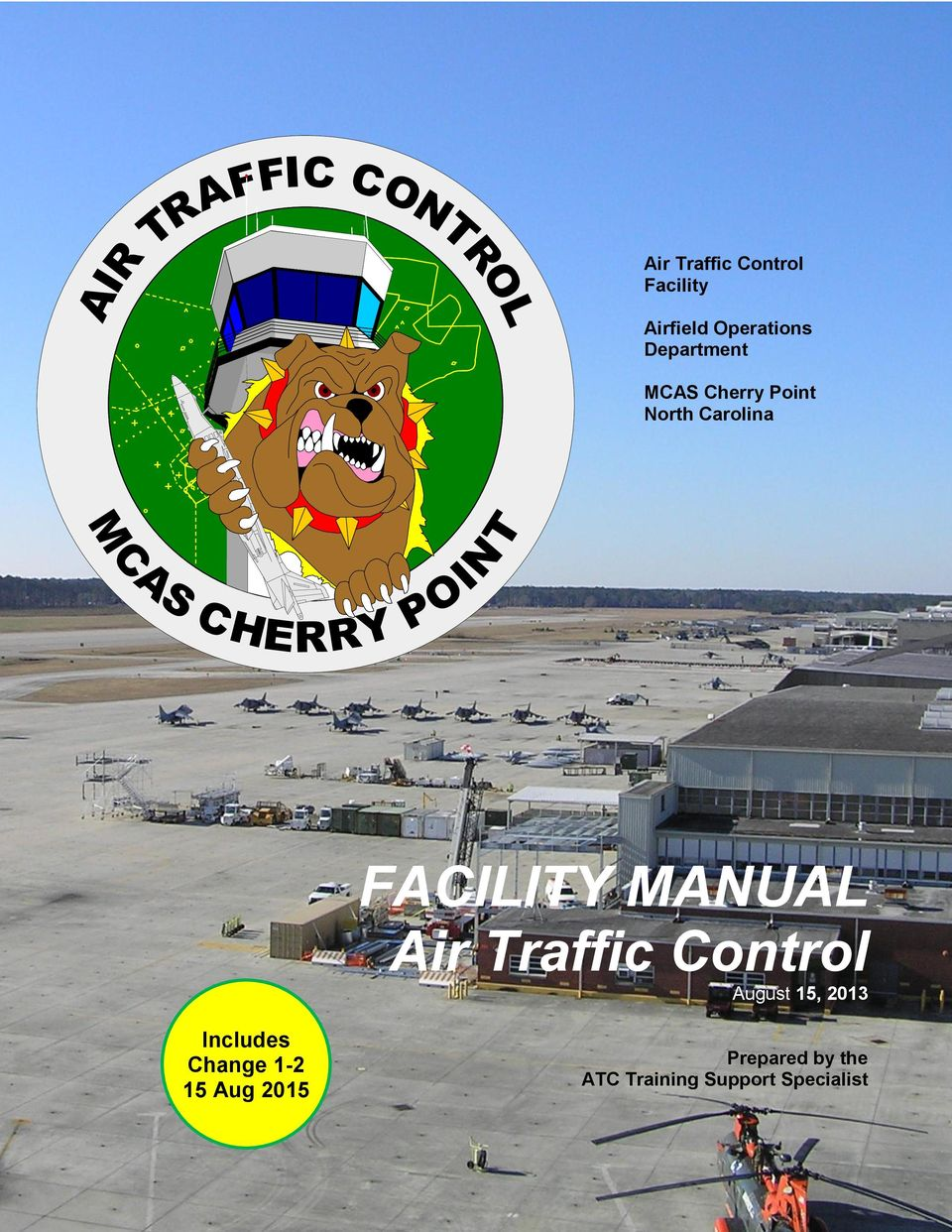 FACILITY MANUAL Air Traffic Control August 15, Includes ...