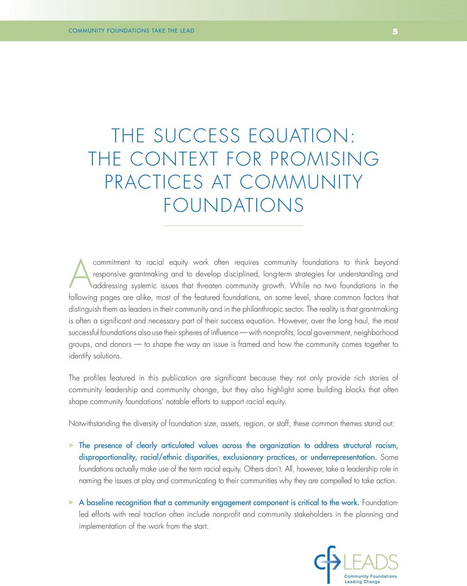 While no two foundations in the following pages are alike, most of the featured foundations, on some level, share common factors that distinguish them as leaders in their community and in the