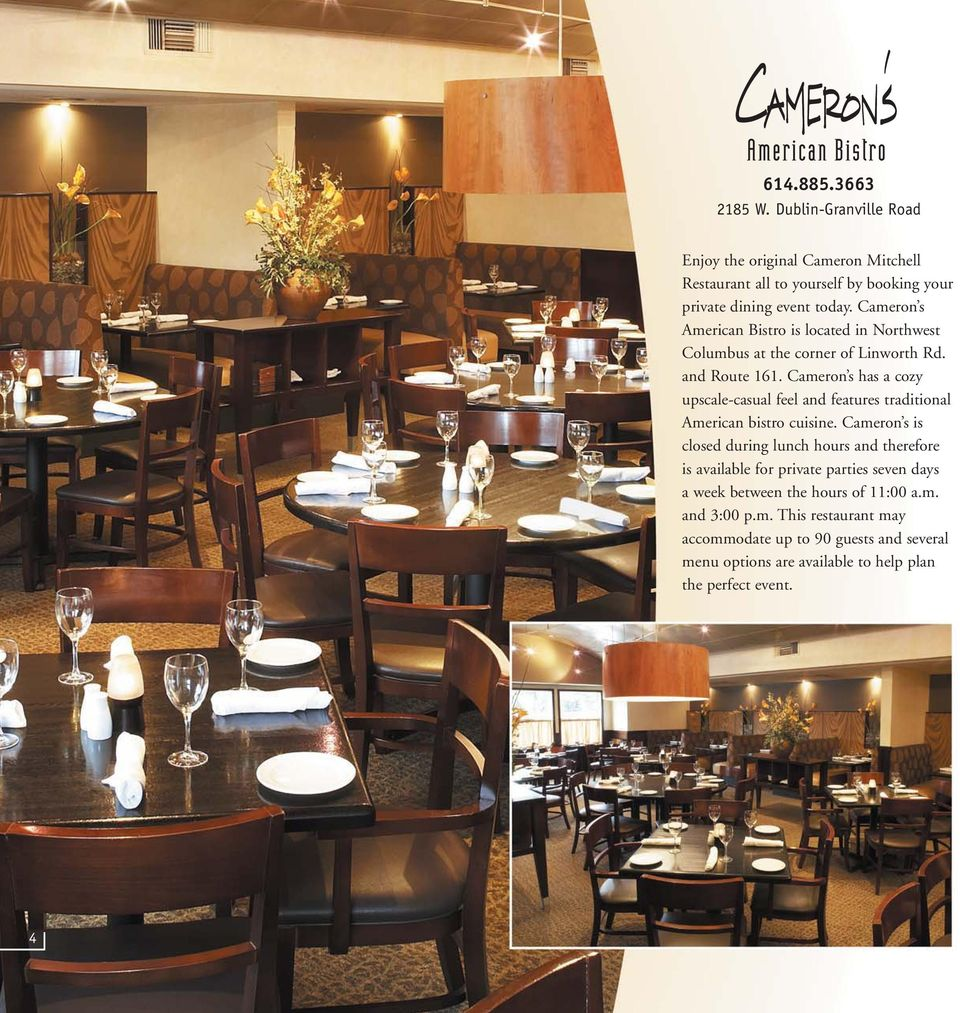 Cameron s has a cozy upscale-casual feel and features traditional American bistro cuisine.