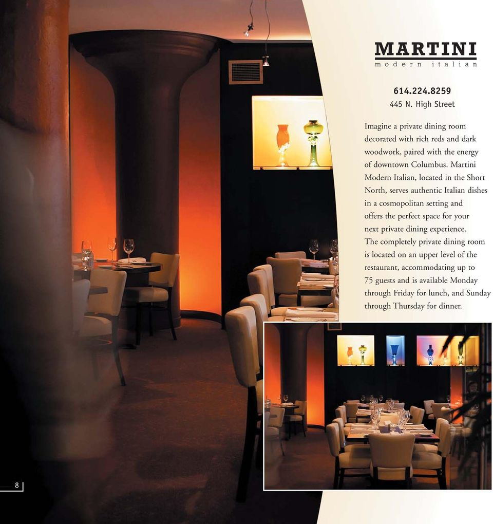 Martini Modern Italian, located in the Short North, serves authentic Italian dishes in a cosmopolitan setting and offers the perfect