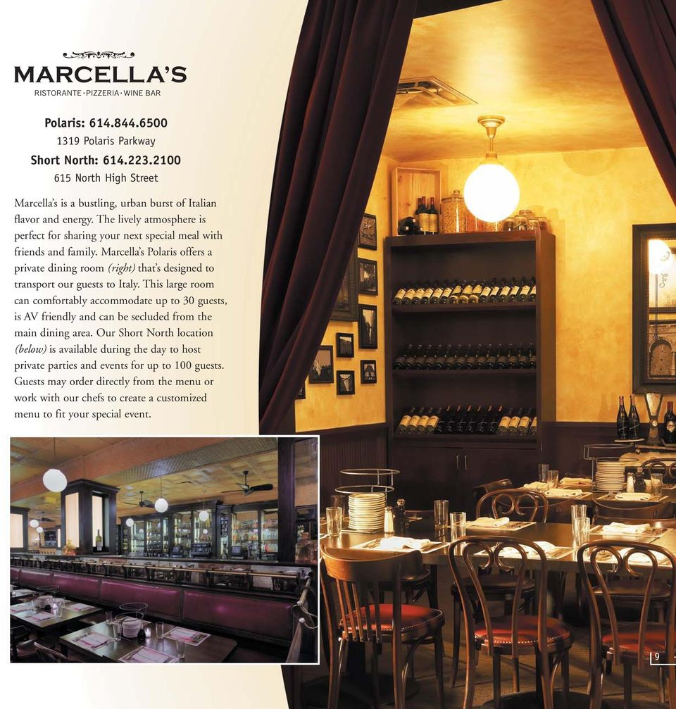 Marcella s Polaris offers a private dining room (right) that s designed to transport our guests to Italy.