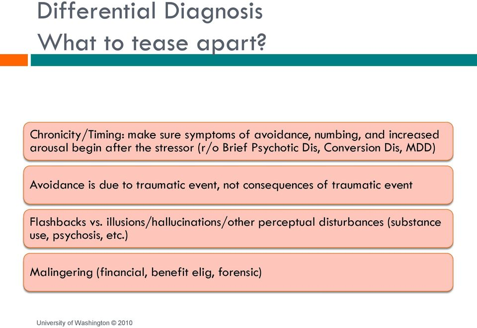 stressor (r/o Brief Psychotic Dis, Conversion Dis, MDD) Avoidance is due to traumatic event, not
