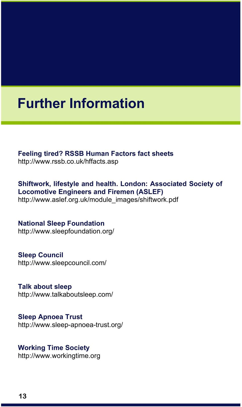 org.uk/module_images/shiftwork.pdf National Sleep Foundation http://www.sleepfoundation.org/ Sleep Council http://www.