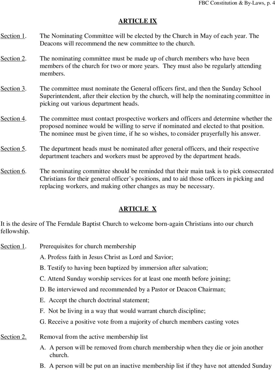 The committee must nominate the General officers first, and then the Sunday School Superintendent, after their election by the church, will help the nominating committee in picking out various