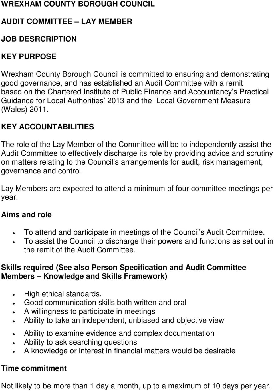KEY ACCOUNTABILITIES The role of the Lay Member of the Committee will be to independently assist the Audit Committee to effectively discharge its role by providing advice and scrutiny on matters
